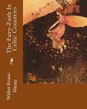 The Fairy-faith in Celtic Countries ebook