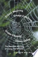 Dream Weaving  Dream Catching  Dream Chasing  Dream Doing