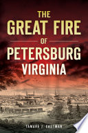 The Great Fire Of Petersburg Virginia