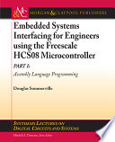 Embedded Systems Interfacing for Engineers Using the Freescale HCS08 Microcontroller Book