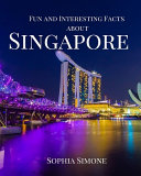 Fun and Interesting Facts about Singapore