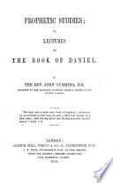 Prophetic Studies  or  Lectures on the Book of Daniel Book