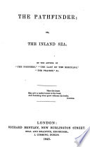 The Pathfinder  or  the Inland sea  By the author of  The Pioneers  i e  J  Fenimore Cooper   etc