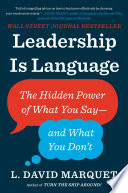link to Leadership is language : the hidden power of what you say, and what you don't in the TCC library catalog