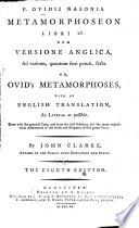 P. Ovidii Nasonis Metamorphoseon libri XV. cum versione Anglica, ad verbum, quantum fieri potuit, facta, or, Ovid's Metamorphoses, with an English translation, as literal as possible