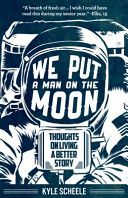 We Put a Man on the Moon
