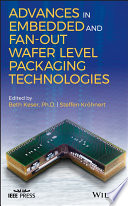 Advances in Embedded and Fan Out Wafer Level Packaging Technologies