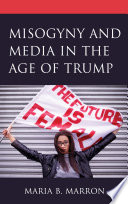 Misogyny and Media in the Age of Trump Book PDF