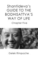 Guide to the Bodhisattva s Way of Life Volume 5