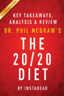 The 20/20 Diet: by Dr. Phil McGraw | Key Takeaways, Analysis ...