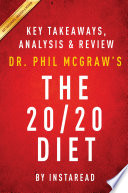 The 20/20 Diet: by Dr. Phil McGraw | Key Takeaways, Analysis & Review