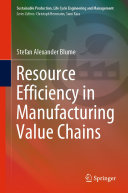 Resource Efficiency in Manufacturing Value Chains