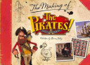 The Pirates  Band of Misfits  The Making of the Sony Aardman Movie