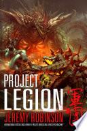 """Project Legion (A Kaiju Thriller)"" by Jeremy Robinson"