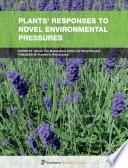 Plants  Responses to Novel Environmental Pressures