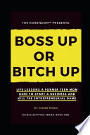 Boss Up Or Bitch Up
