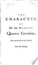 An Essay Towards the Character of Her Late Majesty Caroline  Queen Consort of Great Britain   c