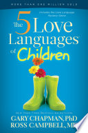 """""""The 5 Love Languages of Children"""" by Gary Chapman, Ross Campbell"""