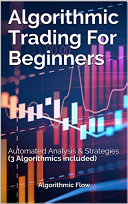 Algorithmic Trading For Beginners.