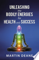 Unleashing the Bodily Energies for Health and Success Book