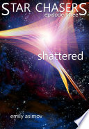 Episode #3 - Shattered': Star Chasers (Volume 3)