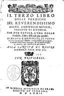 Il terzo libro delle prediche del reuerendissimo mons. Cornelio Musso, ues couo di Bitonto, con due tauole, l'una delle prediche, l'altra delle cose piu notabili. Di nuouo riordinate, ... & con molta diligenza corrette, ... - In Vinegia appresso Gabriel Giolito de' Ferrari, 1572 ([Venezia