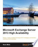 Microsoft Exchange Server 2013 High Availability