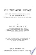 Old Testament history from the descent of Jacob into Egypt to the election of Saul, with notes, by G. Carter