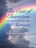 The Cast of Characters as Recorded in the Old Testament