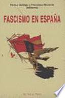 Fascismo en España  : ensayos sobre los orígenes sociales y culturales del franquismo
