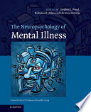 The Neuropsychology Of Mental Illness Book PDF