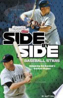 Side By Side Baseball Stars Comparing Pro Baseball S Greatest Players