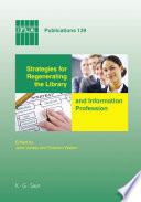 Strategies for Regenerating the Library and Information Profession Book
