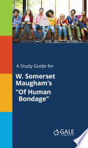 """A study guide for W. Somerset Maugham's """"Of Human Bondage"""" Online Book"""