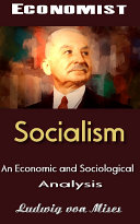 Socialism - An Economic and Sociological Analysis