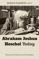 Abraham Joshua Heschel Today