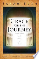 Grace for the Journey: Come Boldly to the Throne of Grace