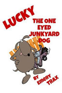 Lucky the One-Eyed Junkyard Dog