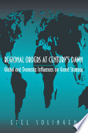 Book cover for Regional orders at century's dawn : global and domestic influences on grand strategy