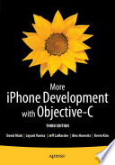 More iPhone Development with Objective-C  : Further Explorations of the iOS SDK