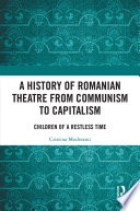 A History of Romanian Theatre from Communism to Capitalism