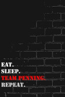 Eat  Sleep  Team Penning  Repeat