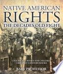 Native American Rights : The Decades Old Fight - Civil Rights Books for Children | Children's History Books