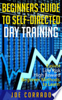 Beginners Guide to Self Directed Day Trading