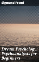 Pdf Dream Psychology: Psychoanalysis for Beginners Telecharger