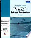 The Pearson Guide to Objective Physics for Medical Entrance Examinations Volume 2