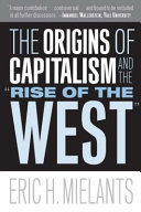 """The Origins of Capitalism and the """"Rise of the West"""""""