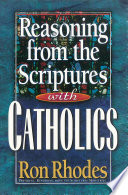 Reasoning from the Scriptures with Catholics Book