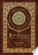 Self-Reliance, Nature, and Other Essays (100 Copy Collector's Edition)