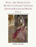 Wall Art Made Easy  Ready to Frame Vintage Arthur Rackham Prints Vol 2  30 Beautiful Illustrations to Transform Your Home